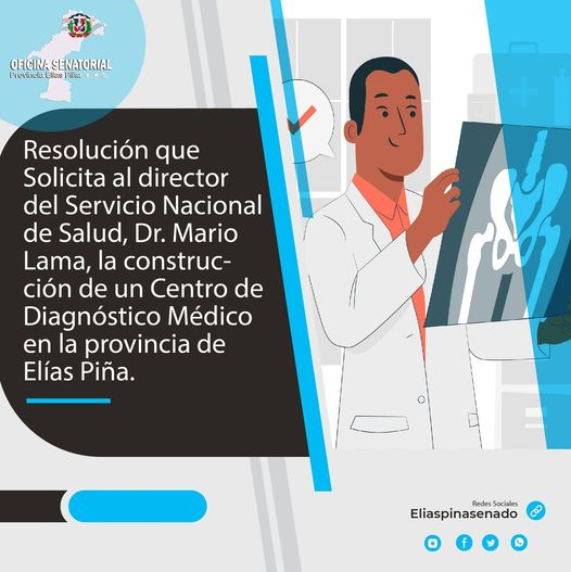 Resolución que solicita al director del Servicio Nacional de Salud, Dr. Mario Lama, la construcción de un Centro de Diagnóstico Médico en la provincia de Elías Piña.