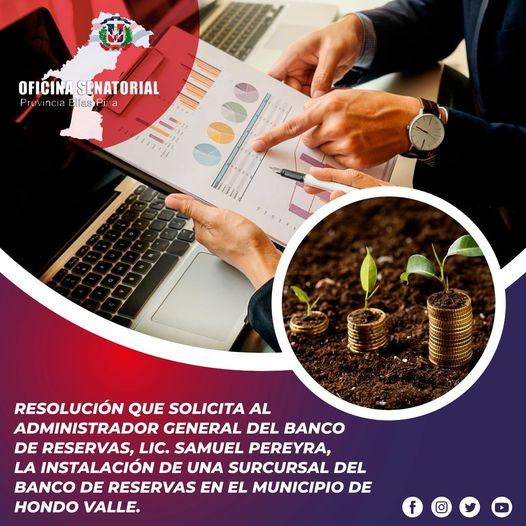 Resolución que solicita al Administrador General del Banco de Reservas, Lic. Samuel Pereyra, la instalación de una sucursal del Banco de Reservas en el municipio de Hondo Valle de la provincia Elías Piña.