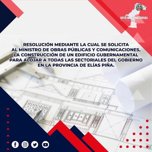 Resolución que solicita al ministro de Obras Públicas y Comunicaciones, Ingeniero Deligne Ascención, la construcción de un edificio gubernamental para alojar a todas las sectoriales del gobierno en la provincia de Elías Piña.